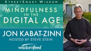 Mindfulness in the digital age by Jon Kabat-Zinn